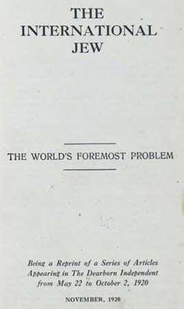 International Jew, the World's Foremost Problem, Being a Reprint of a Series of Articles Appearing in the Dearborn Independent from May 22 to October 2, 1920